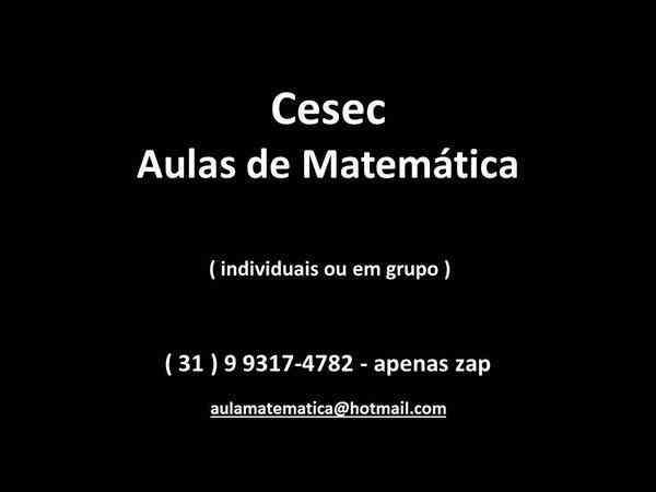 Aulas de Matemática P/ Cesec ( Banca e Módulo ) e Resolução de Listas da Prova de Módulo - 1º e 2º Graus